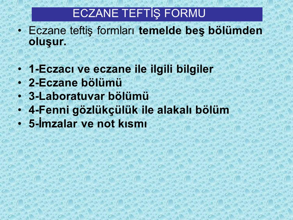 ECZANE TEFTİŞ FORMU Eczane teftiş formları temelde beş bölümden oluşur. 1-Eczacı ve eczane ile ilgili bilgiler.