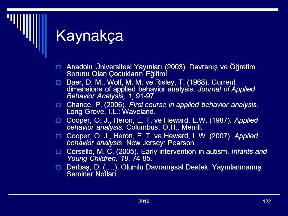 Kaynakça Anadolu Üniversitesi Yayınları (2003). Davranış ve Öğretim Sorunu Olan Çocukların Eğitimi.