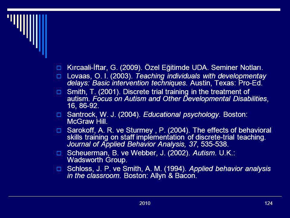 Kırcaali-İftar, G. (2009). Özel Eğitimde UDA. Seminer Notları.