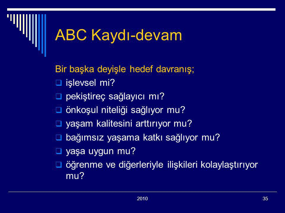 ABC Kaydı-devam Bir başka deyişle hedef davranış; işlevsel mi