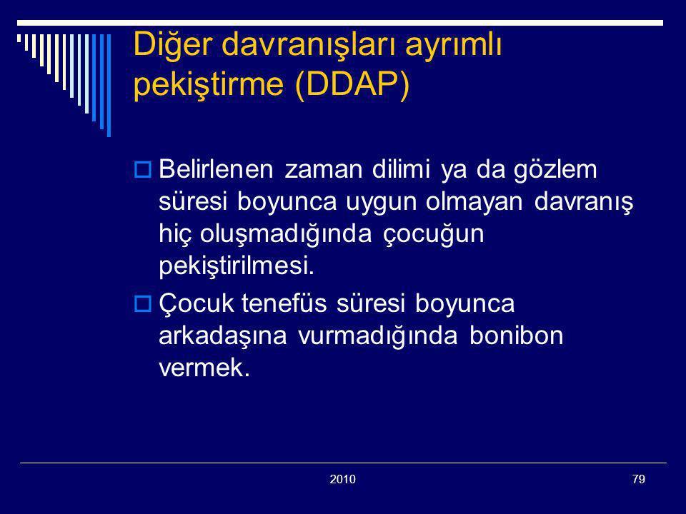 Diğer davranışları ayrımlı pekiştirme (DDAP)
