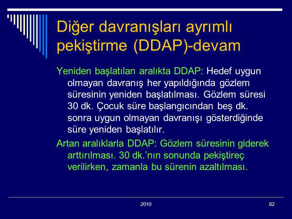 Diğer davranışları ayrımlı pekiştirme (DDAP)-devam