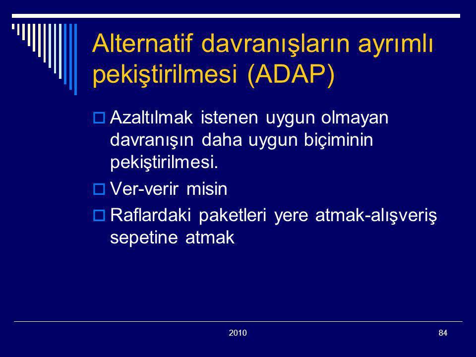 Alternatif davranışların ayrımlı pekiştirilmesi (ADAP)