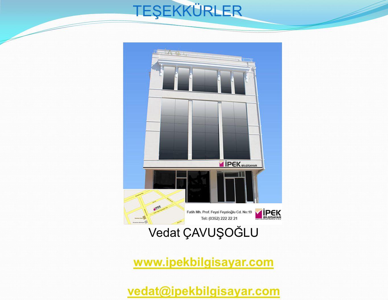 TEŞEKKÜRLER Vedat ÇAVUŞOĞLU www.ipekbilgisayar.com