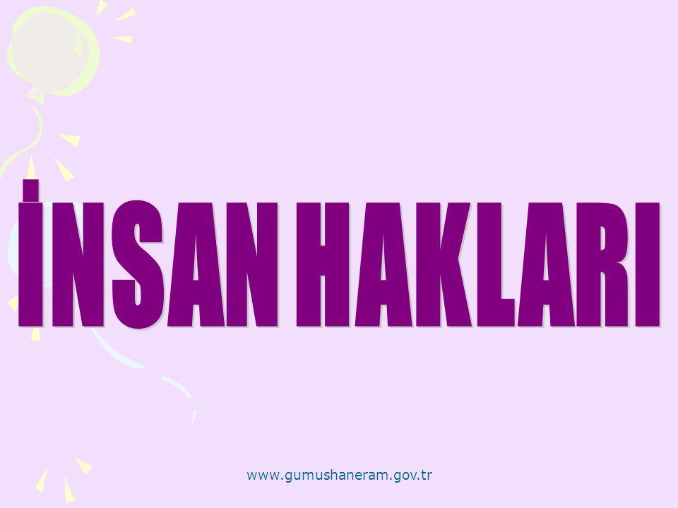 İNSAN HAKLARI www.gumushaneram.gov.tr