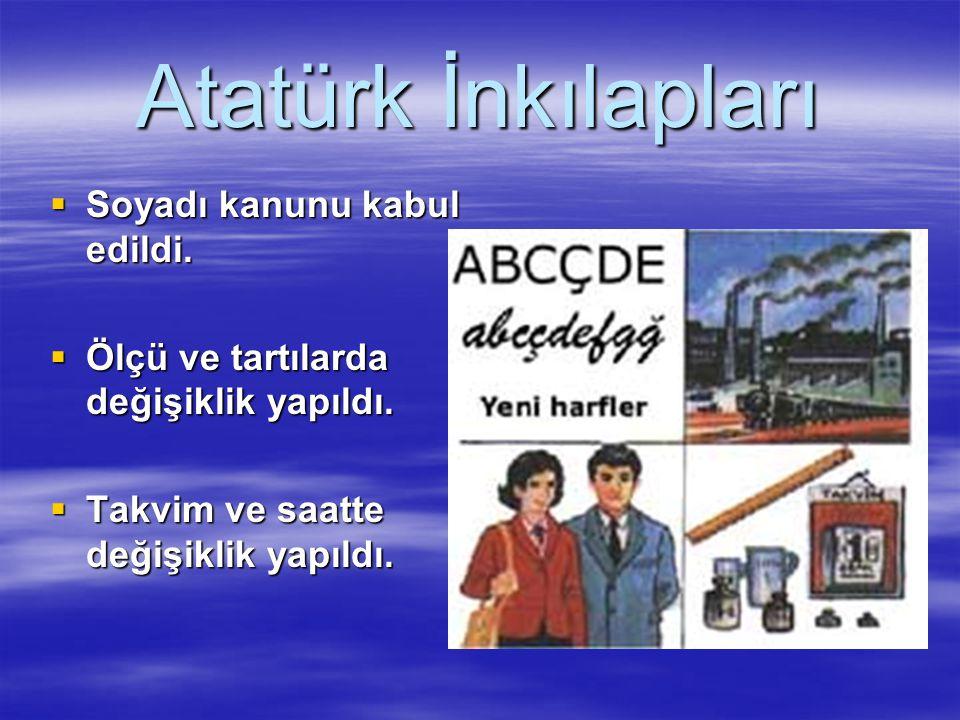 Atatürk İnkılapları Soyadı kanunu kabul edildi.