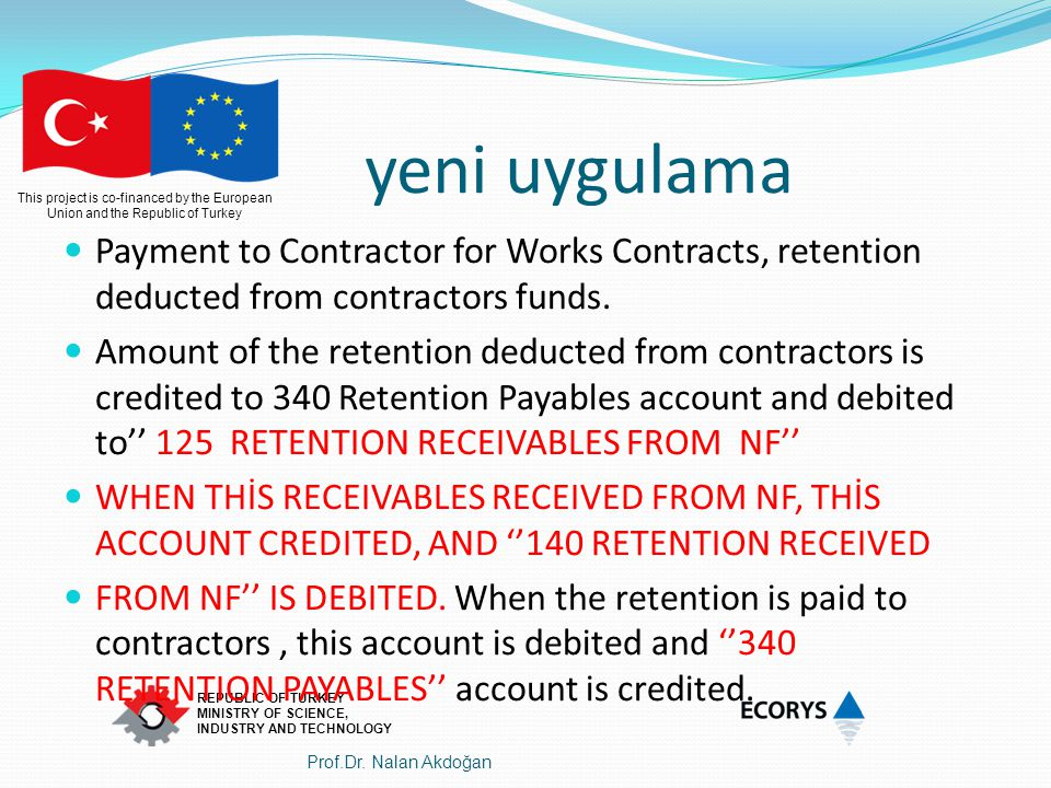 yeni uygulama Payment to Contractor for Works Contracts, retention deducted from contractors funds.