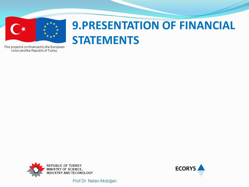 9.PRESENTATION OF FINANCIAL STATEMENTS