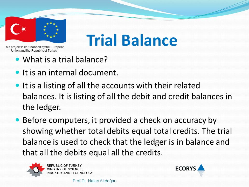 Trial Balance What is a trial balance It is an internal document.