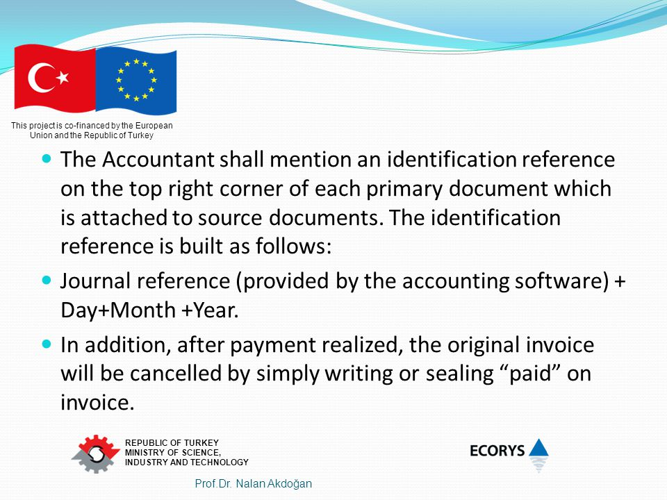 The Accountant shall mention an identification reference on the top right corner of each primary document which is attached to source documents. The identification reference is built as follows: