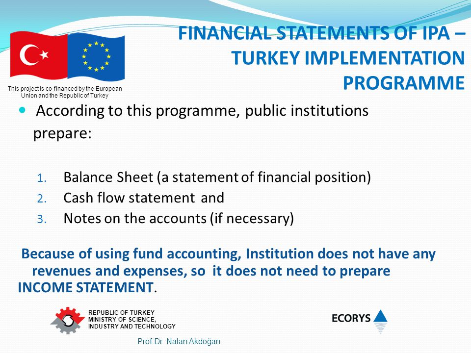FINANCIAL STATEMENTS OF IPA – TURKEY IMPLEMENTATION PROGRAMME