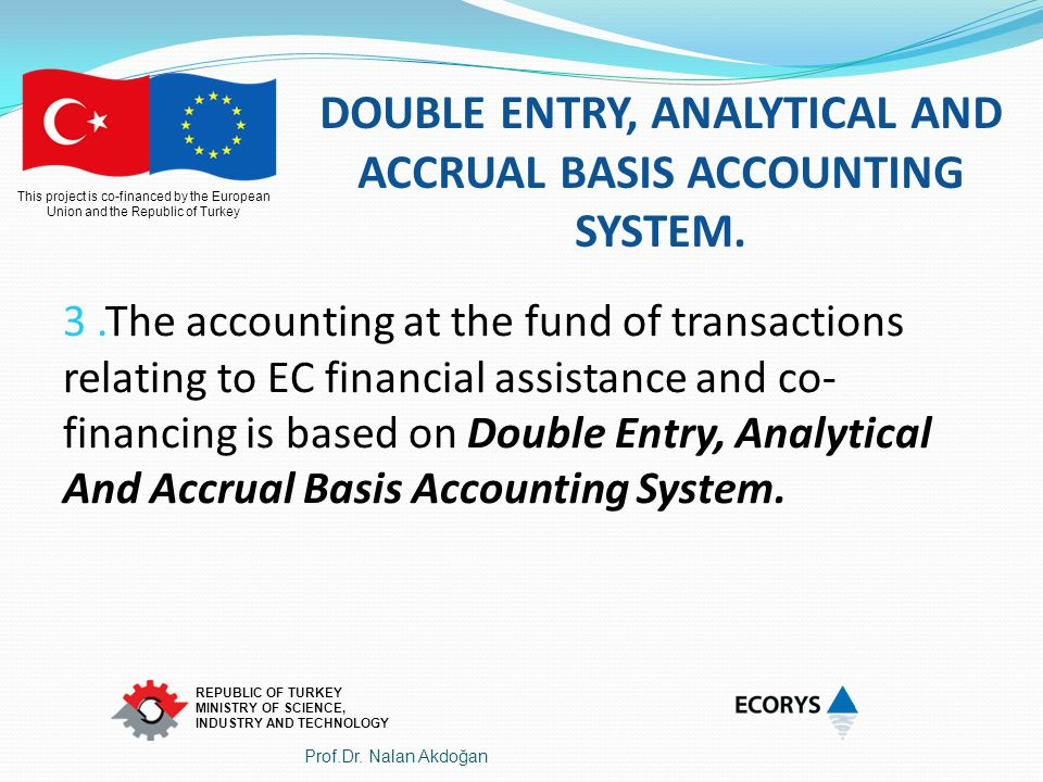 DOUBLE ENTRY, ANALYTICAL AND ACCRUAL BASIS ACCOUNTING SYSTEM.
