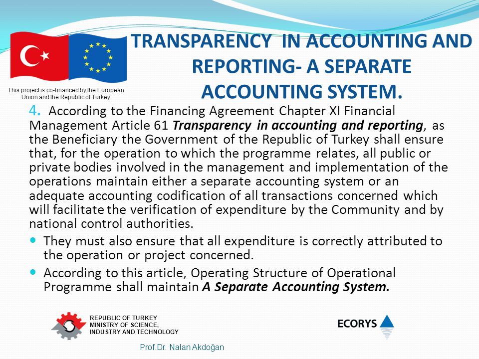 TRANSPARENCY IN ACCOUNTING AND REPORTING- A SEPARATE ACCOUNTING SYSTEM.