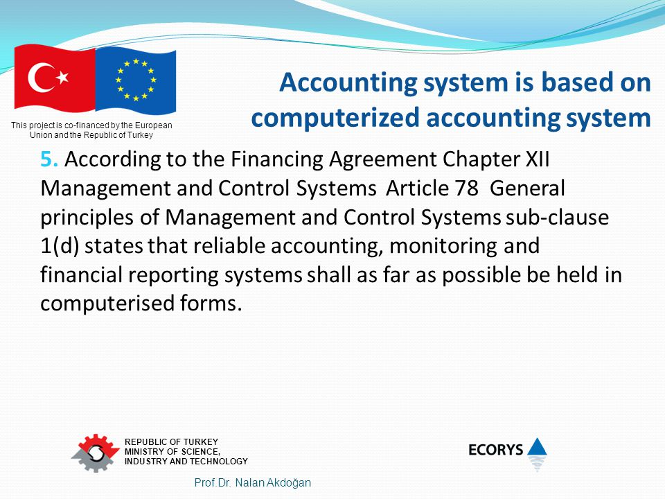 Accounting system is based on computerized accounting system