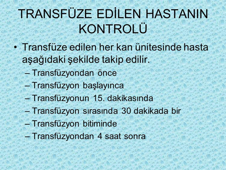 TRANSFÜZE EDİLEN HASTANIN KONTROLÜ
