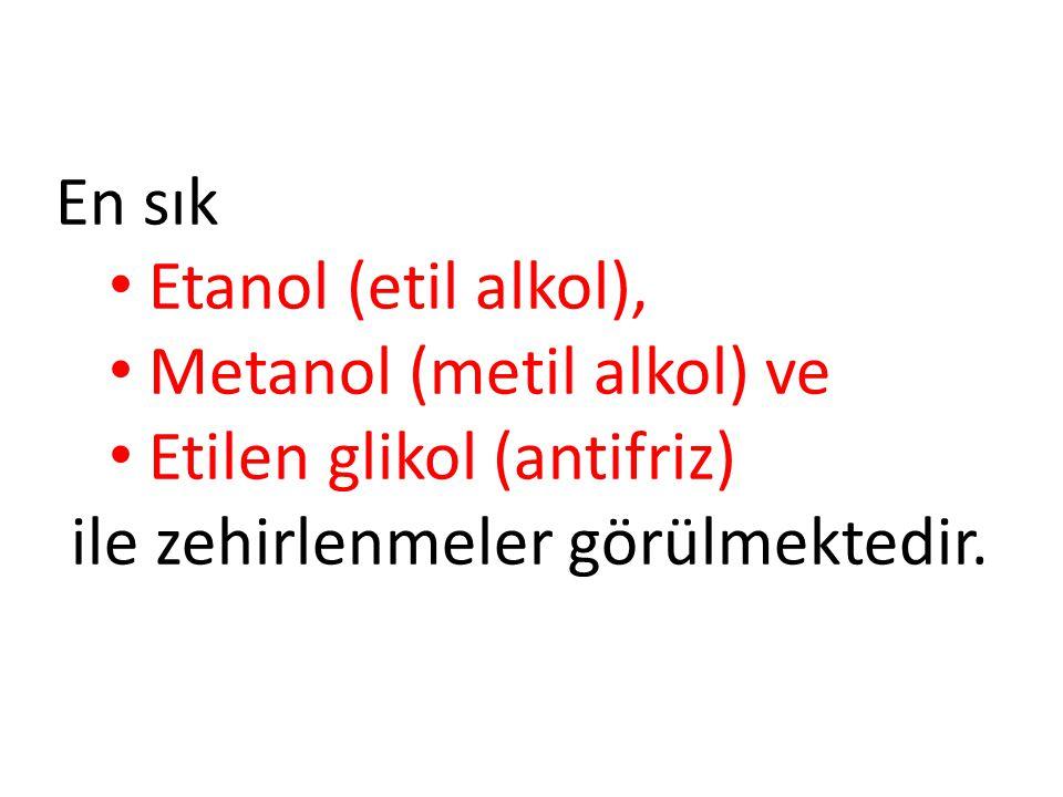 En sık Etanol (etil alkol), Metanol (metil alkol) ve.