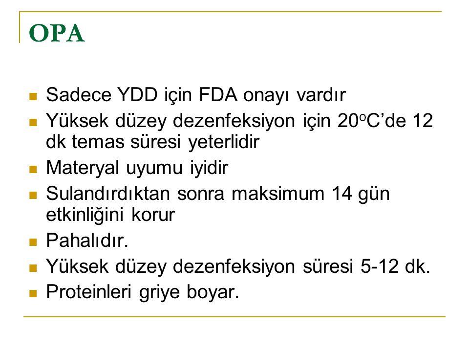 OPA Sadece YDD için FDA onayı vardır