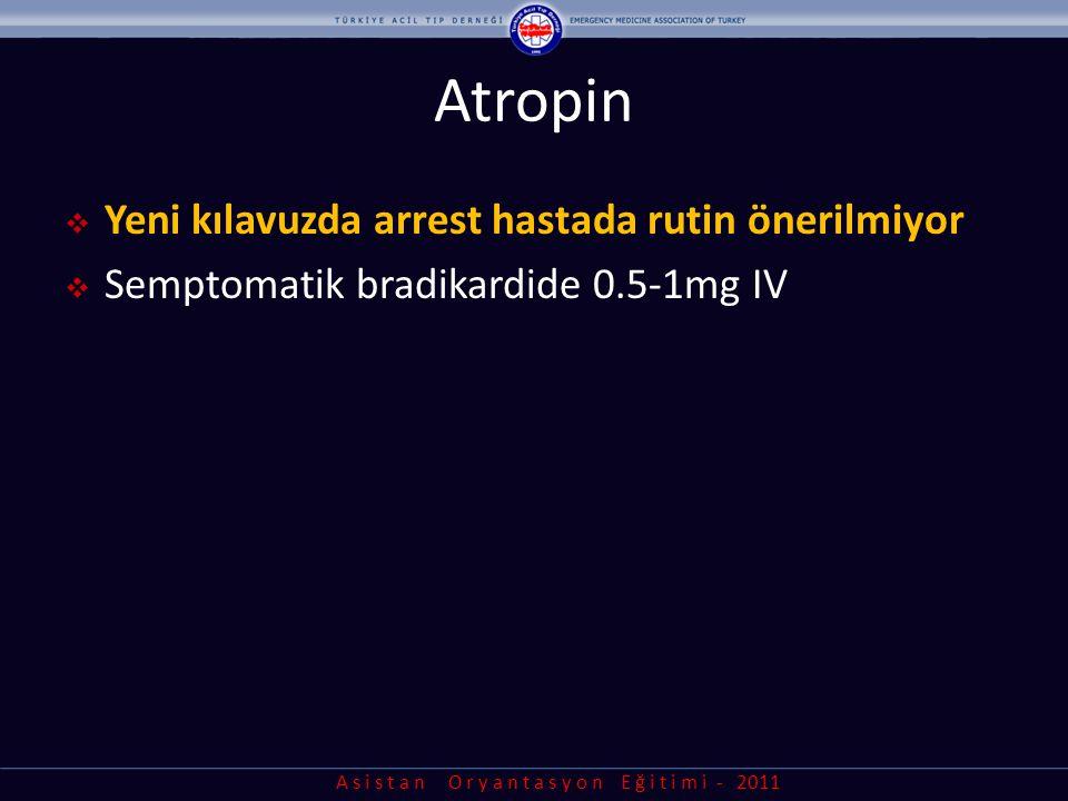 Atropin Yeni kılavuzda arrest hastada rutin önerilmiyor