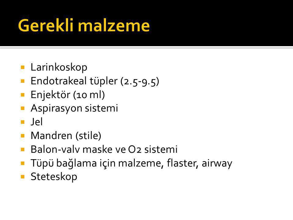 Gerekli malzeme Larinkoskop Endotrakeal tüpler (2.5-9.5)
