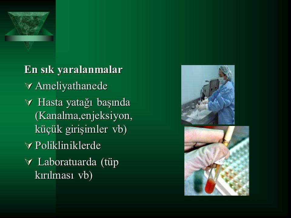 En sık yaralanmalar Ameliyathanede. Hasta yatağı başında (Kanalma,enjeksiyon,küçük girişimler vb) Polikliniklerde.