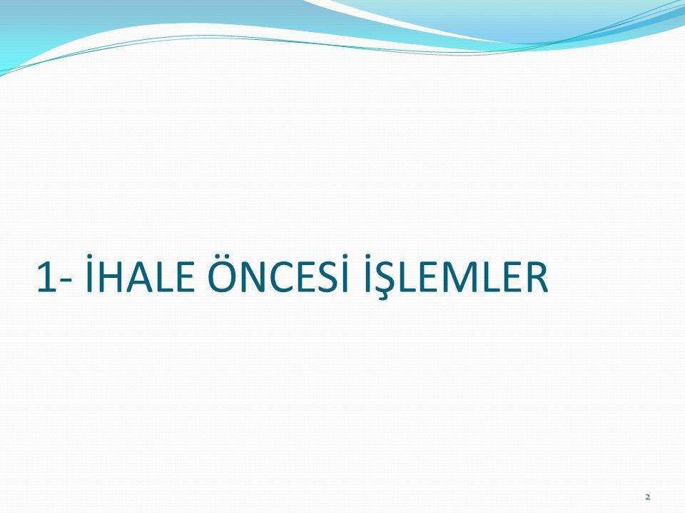 1- İHALE ÖNCESİ İŞLEMLER
