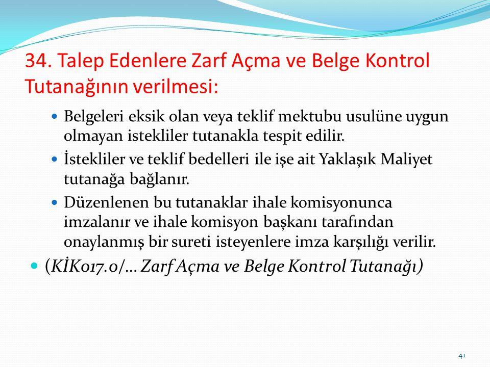 34. Talep Edenlere Zarf Açma ve Belge Kontrol Tutanağının verilmesi: