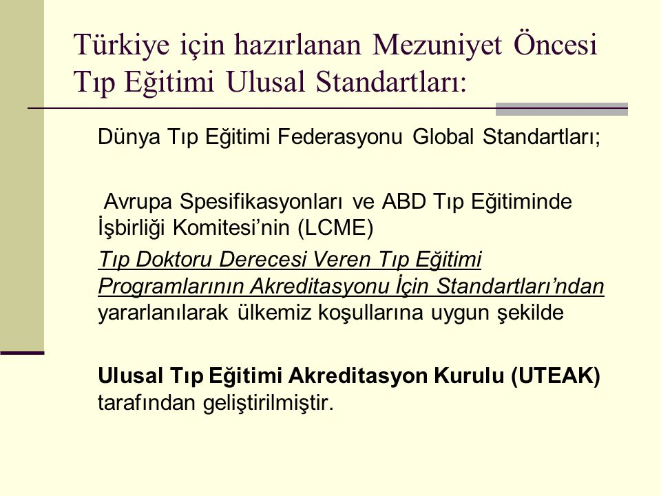 Türkiye için hazırlanan Mezuniyet Öncesi Tıp Eğitimi Ulusal Standartları: