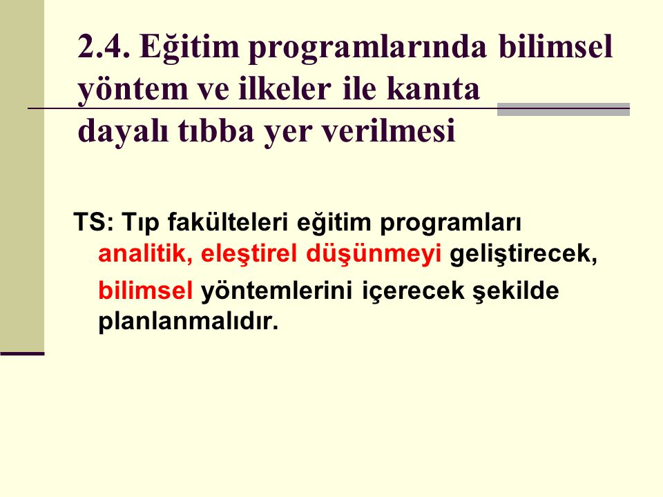 2.4. Eğitim programlarında bilimsel yöntem ve ilkeler ile kanıta dayalı tıbba yer verilmesi