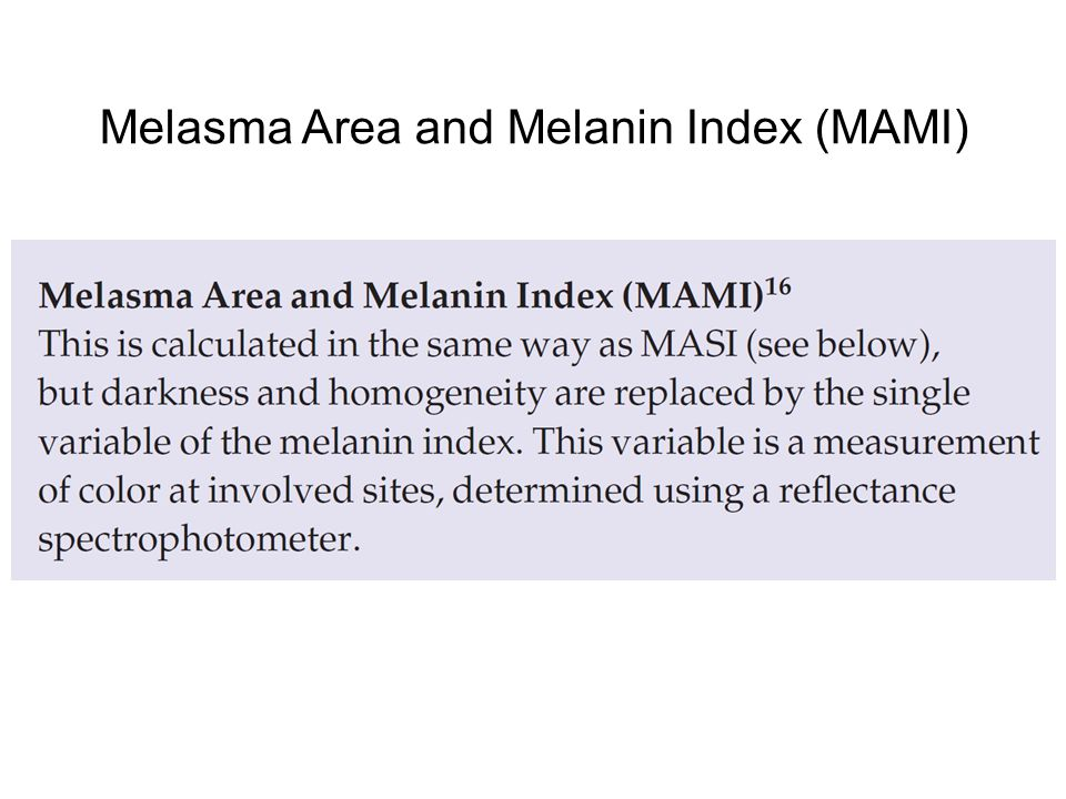 Melasma Area and Melanin Index (MAMI)
