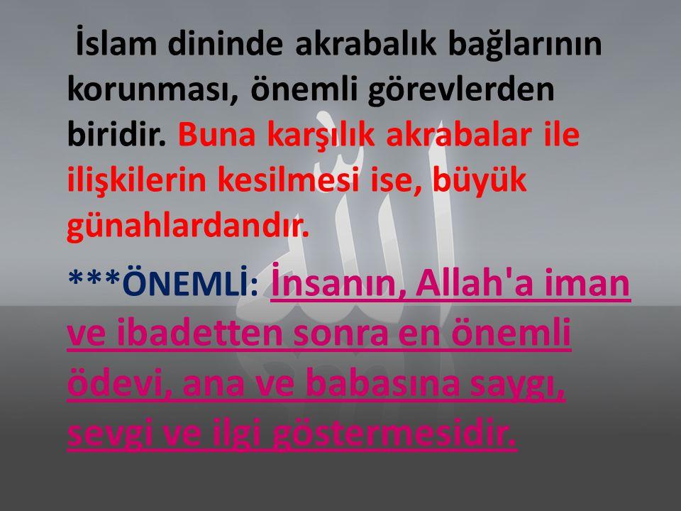 İslam dininde akrabalık bağlarının korunması, önemli görevlerden biridir.