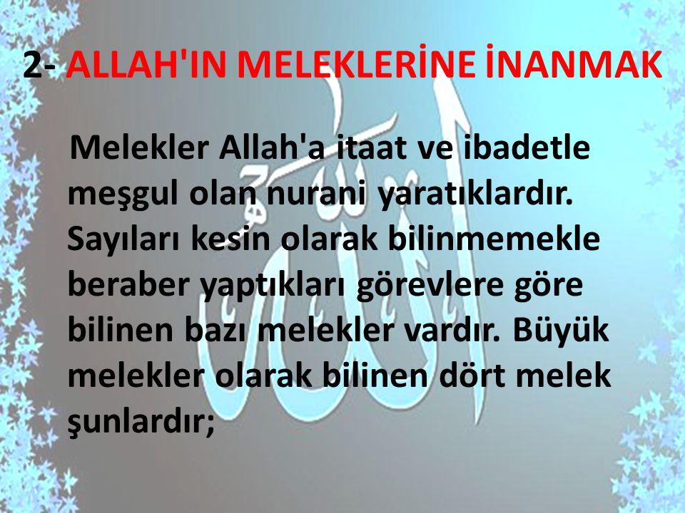 2- ALLAH IN MELEKLERİNE İNANMAK