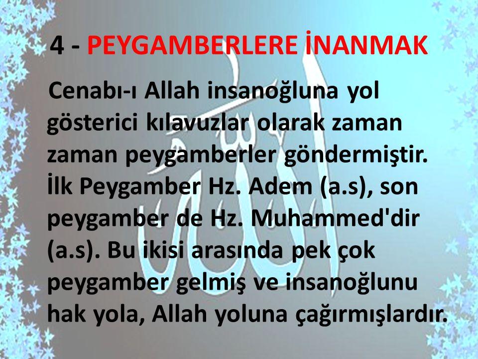 4 - PEYGAMBERLERE İNANMAK