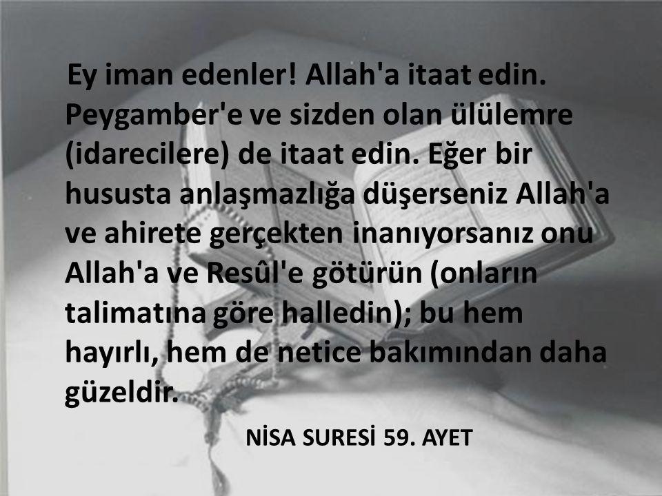 Ey iman edenler. Allah a itaat edin
