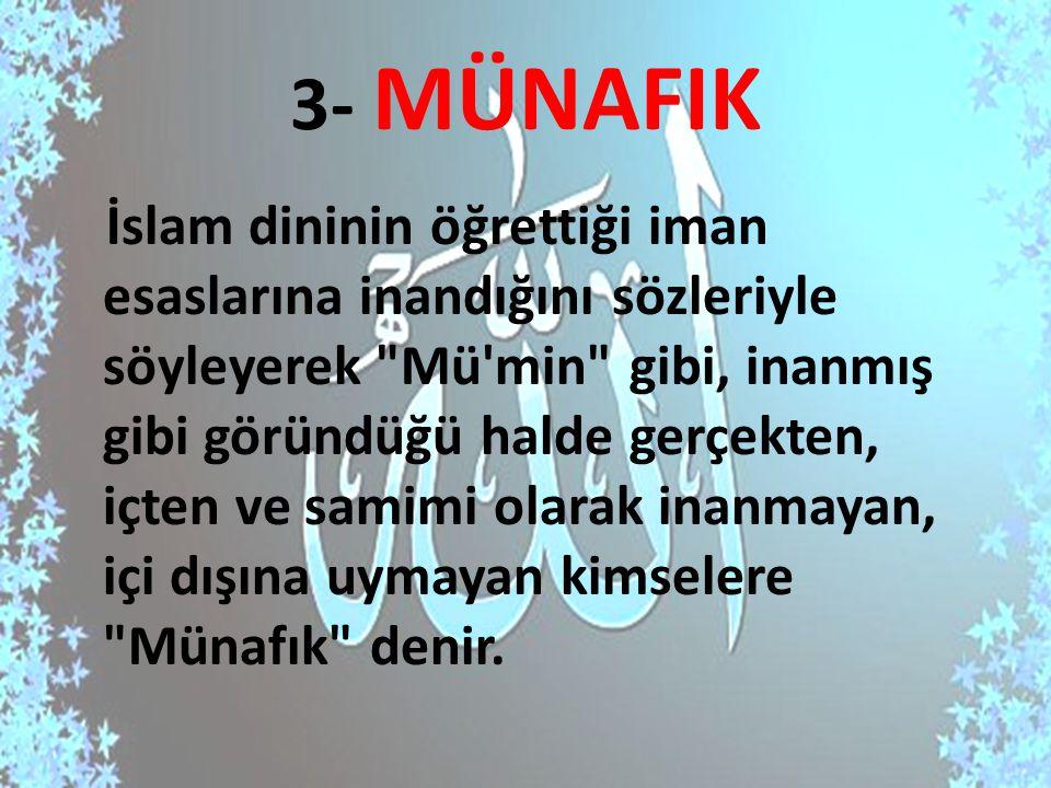 3- MÜNAFIK