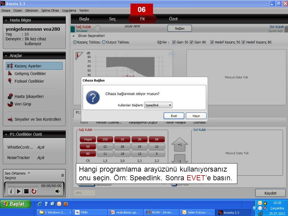 06 Hangi programlama arayüzünü kullanıyorsanız onu seçin. Örn: Speedlink. Sonra EVET'e basın.