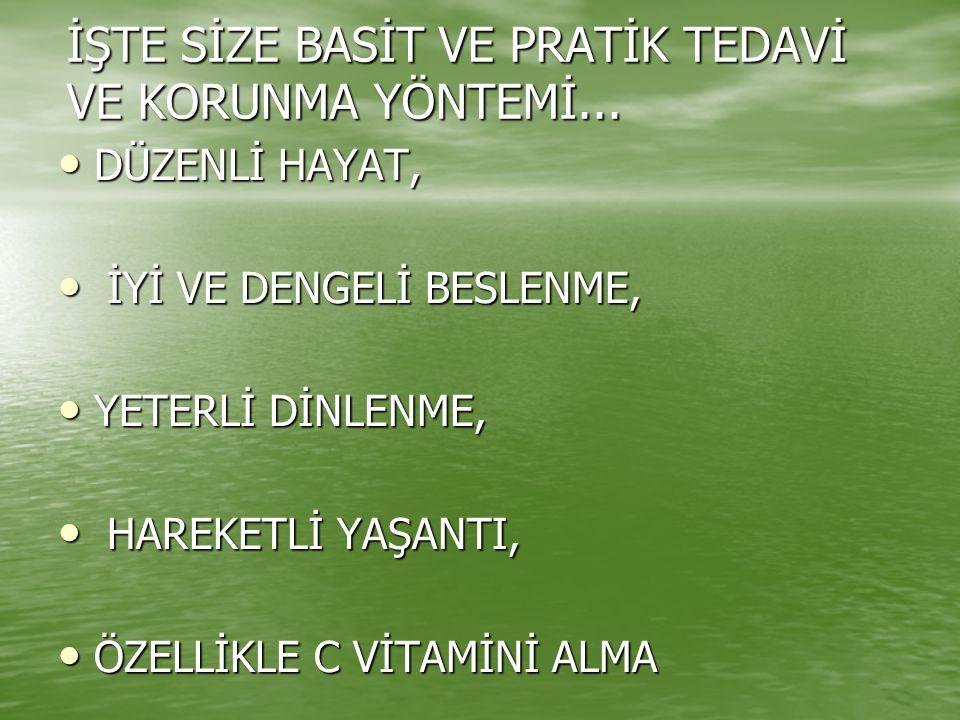 İŞTE SİZE BASİT VE PRATİK TEDAVİ VE KORUNMA YÖNTEMİ...