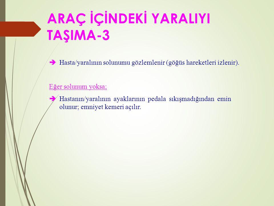 ARAÇ İÇİNDEKİ YARALIYI TAŞIMA-3