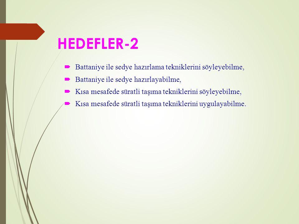 HEDEFLER-2 Battaniye ile sedye hazırlama tekniklerini söyleyebilme,