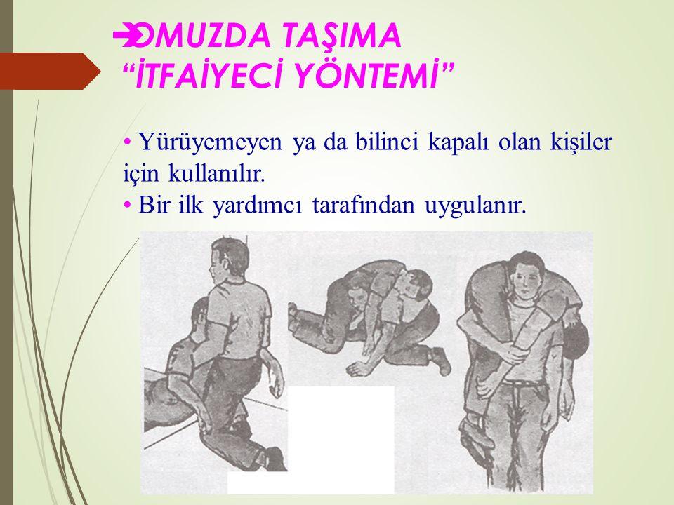 OMUZDA TAŞIMA İTFAİYECİ YÖNTEMİ