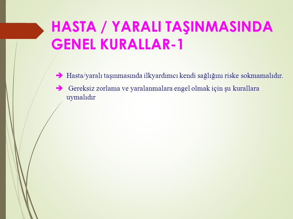 HASTA / YARALI TAŞINMASINDA GENEL KURALLAR-1