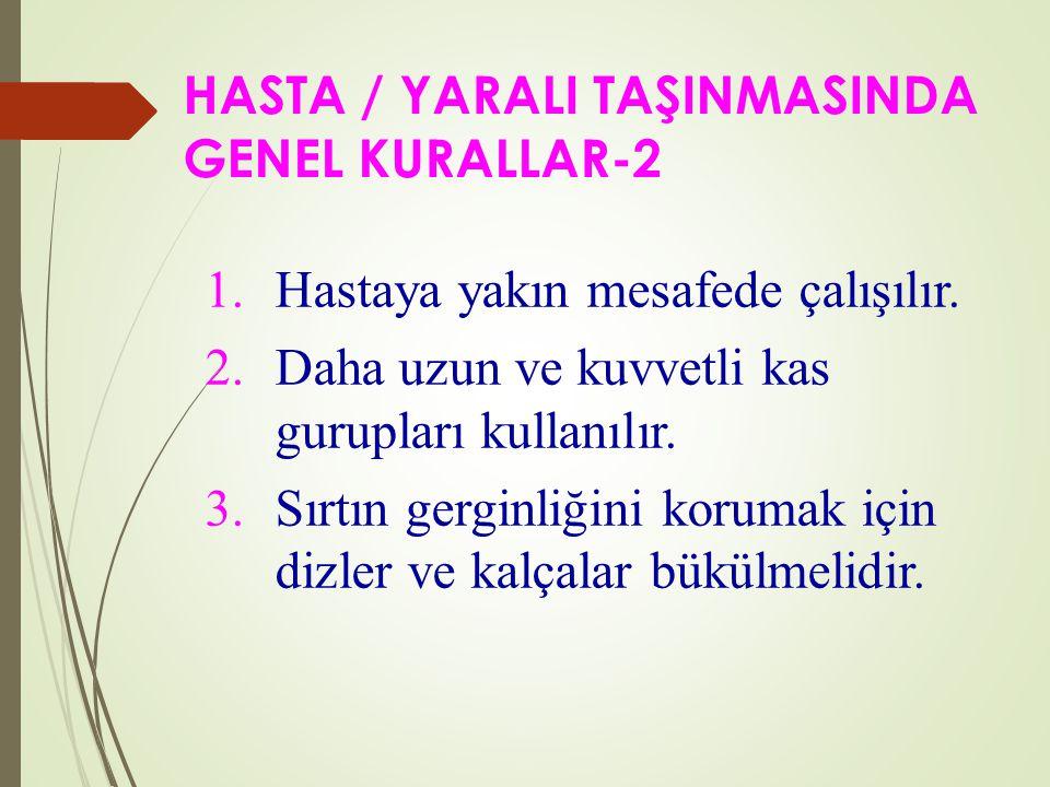 HASTA / YARALI TAŞINMASINDA GENEL KURALLAR-2