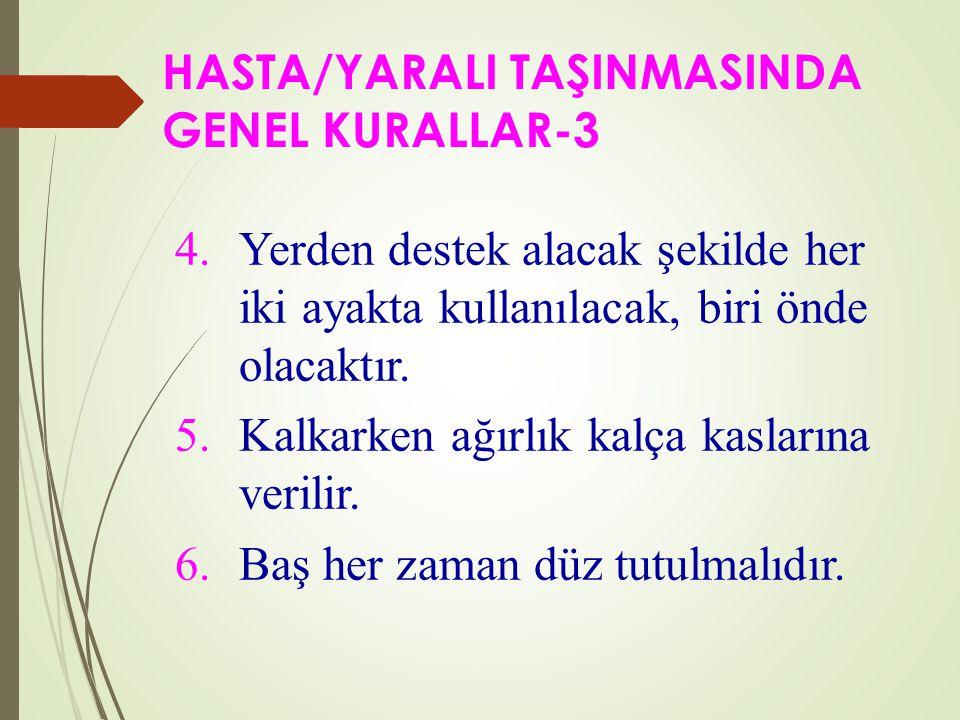 HASTA/YARALI TAŞINMASINDA GENEL KURALLAR-3