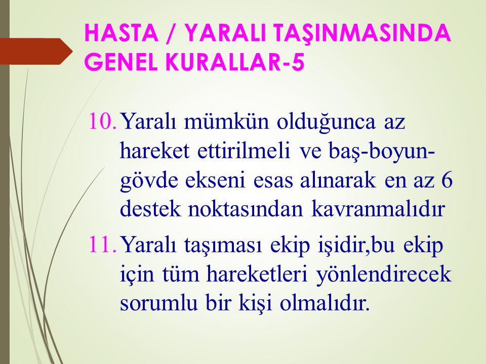 HASTA / YARALI TAŞINMASINDA GENEL KURALLAR-5