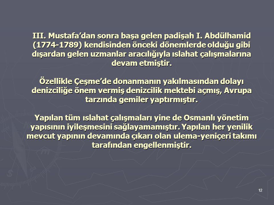 III. Mustafa'dan sonra başa gelen padişah I