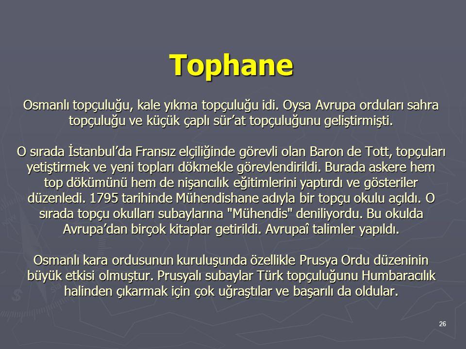 Tophane Osmanlı topçuluğu, kale yıkma topçuluğu idi