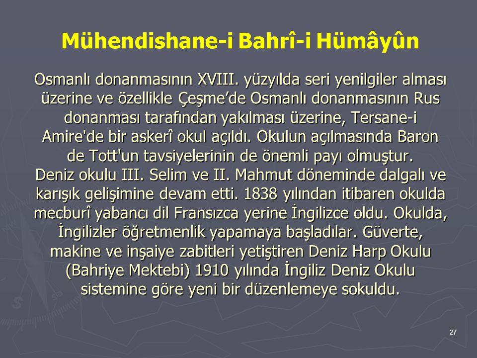 Mühendishane-i Bahrî-i Hümâyûn Osmanlı donanmasının XVIII