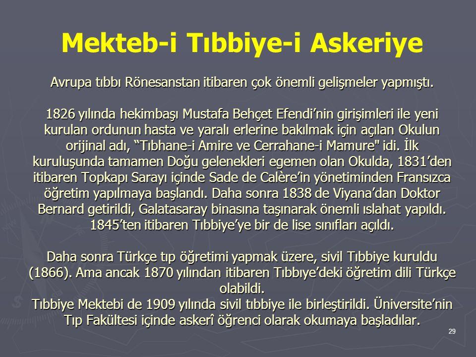 Mekteb-i Tıbbiye-i Askeriye Avrupa tıbbı Rönesanstan itibaren çok önemli gelişmeler yapmıştı.