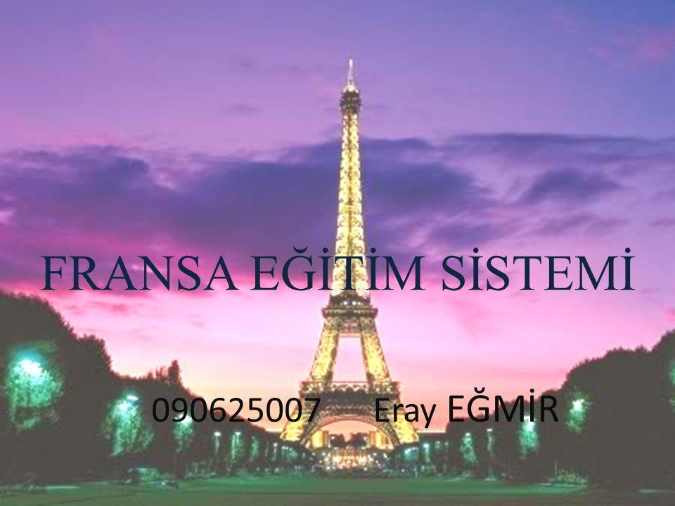 FRANSA EĞİTİM SİSTEMİ 090625007 Eray EĞMİR