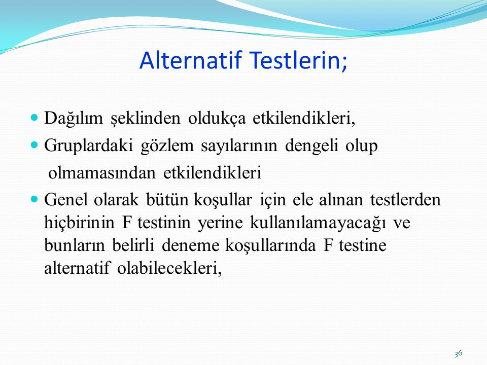 Alternatif Testlerin;