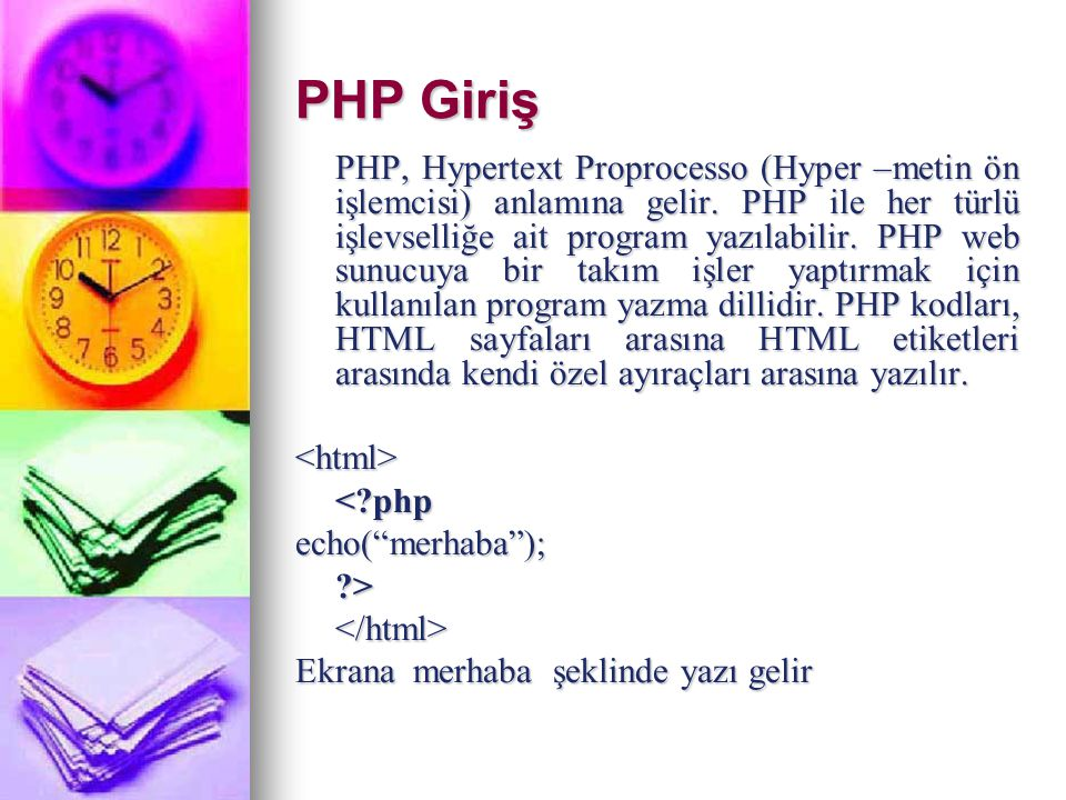 PHP Giriş <html> < php echo( merhaba ); </html>